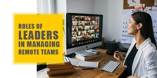 Roles of Leaders in Managing Remote Teams